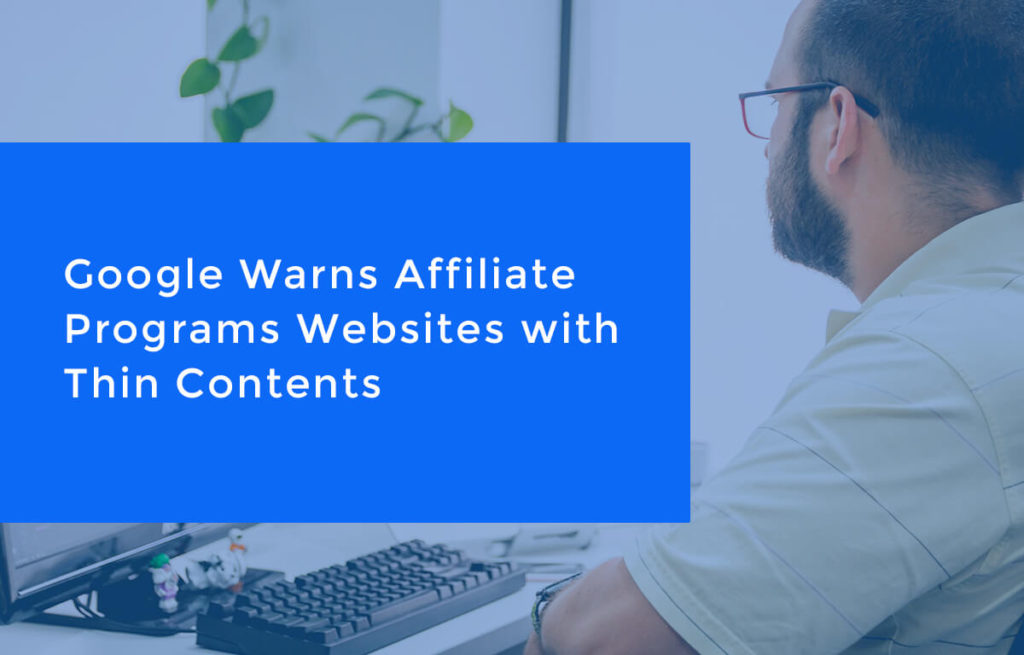 Google Warns Affiliate Programs Websites with Thin Contents